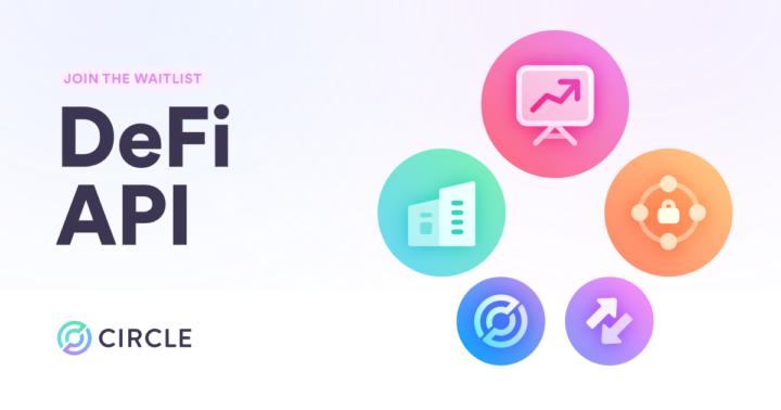 Circle lanzará una API de DeFi para el acceso institucional a DeFi